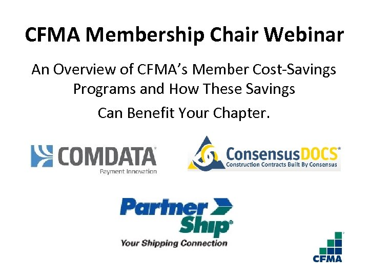 CFMA Membership Chair Webinar An Overview of CFMA's Member Cost-Savings Programs and How These