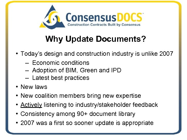 Why Update Documents? • Today's design and construction industry is unlike 2007 – Economic