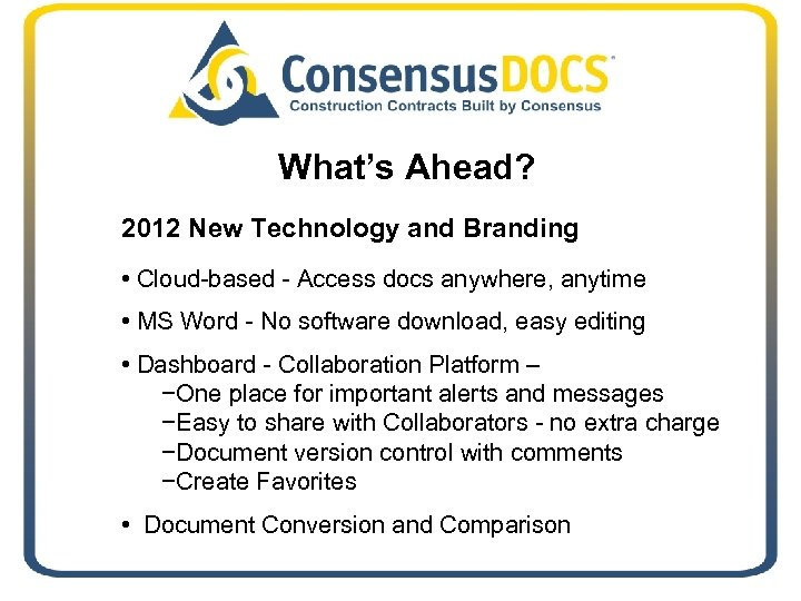 What's Ahead? 2012 New Technology and Branding • Cloud-based - Access docs anywhere, anytime