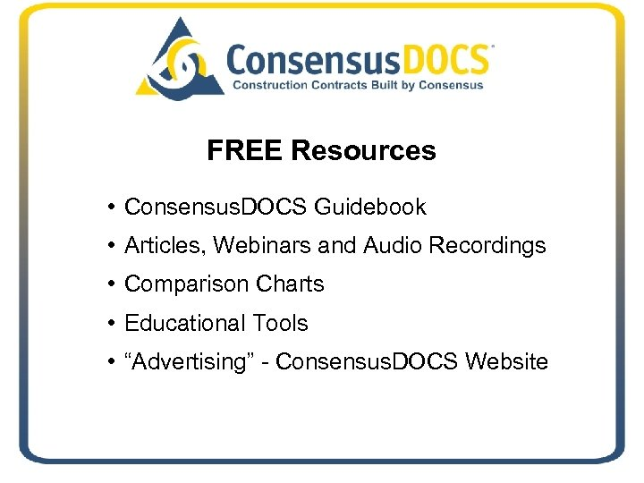 FREE Resources • Consensus. DOCS Guidebook • Articles, Webinars and Audio Recordings • Comparison