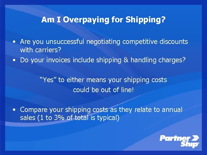 Am I Overpaying for Shipping? • Are you unsuccessful negotiating competitive discounts with carriers?