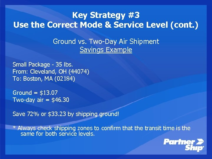 Key Strategy #3 Use the Correct Mode & Service Level (cont. ) Ground vs.