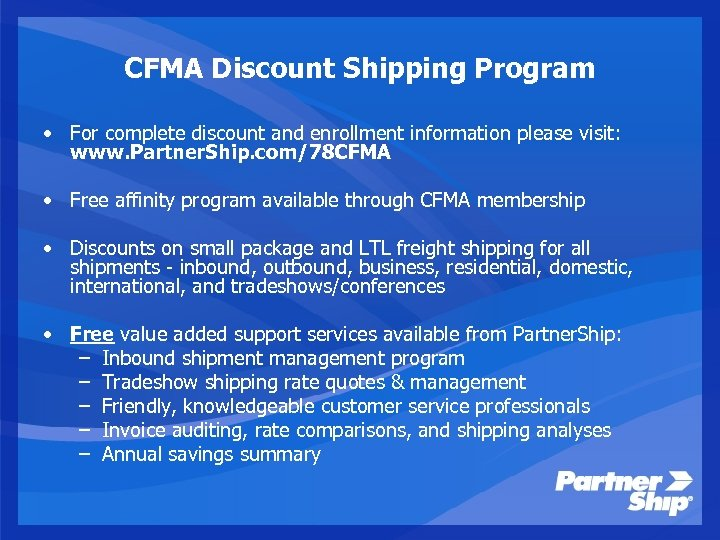 CFMA Discount Shipping Program • For complete discount and enrollment information please visit: www.