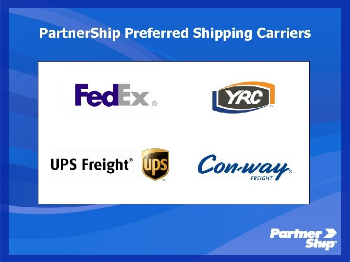 Partner. Ship Preferred Shipping Carriers