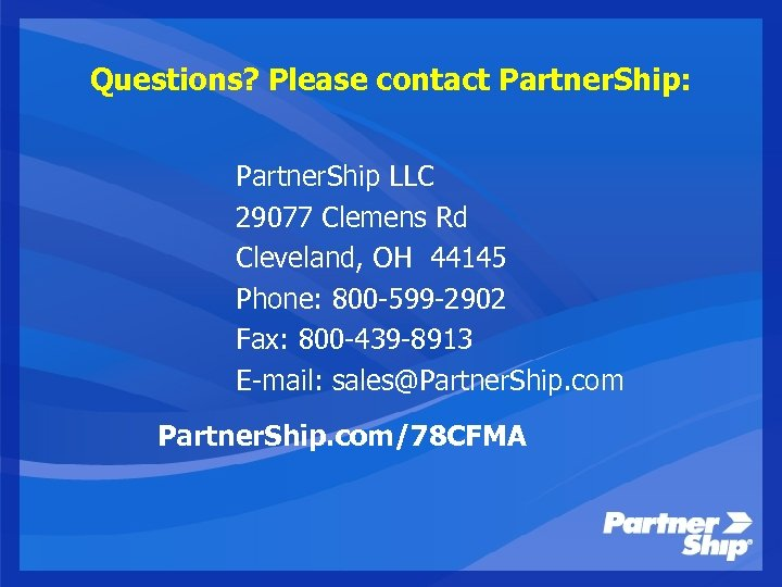 Questions? Please contact Partner. Ship: Partner. Ship LLC 29077 Clemens Rd Cleveland, OH 44145