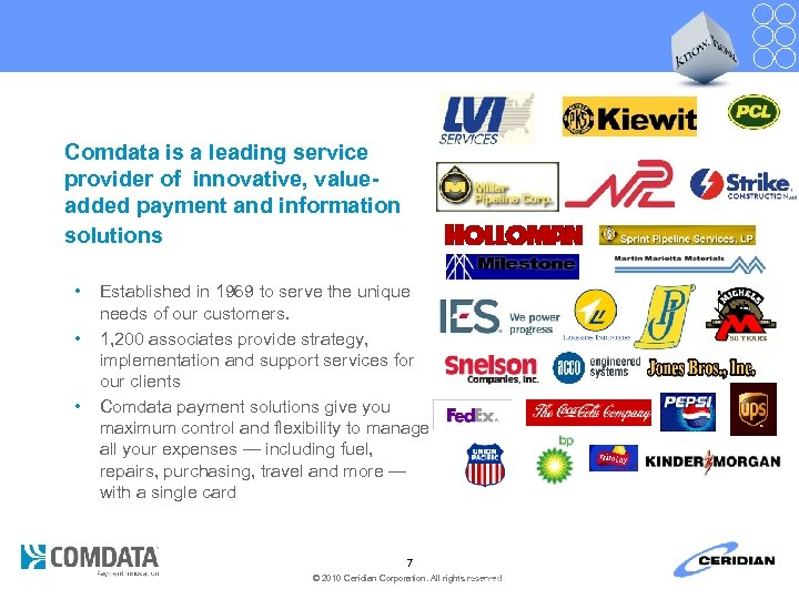Comdata is a leading service provider of innovative, valueadded payment and information solutions •