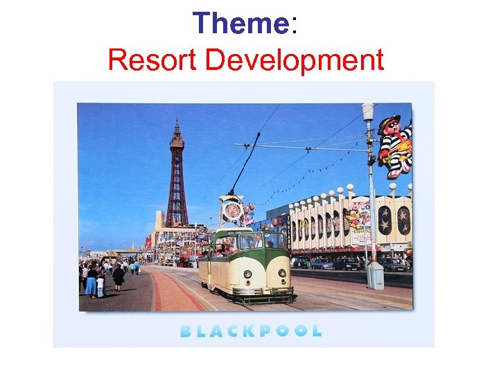 Theme: Resort Development