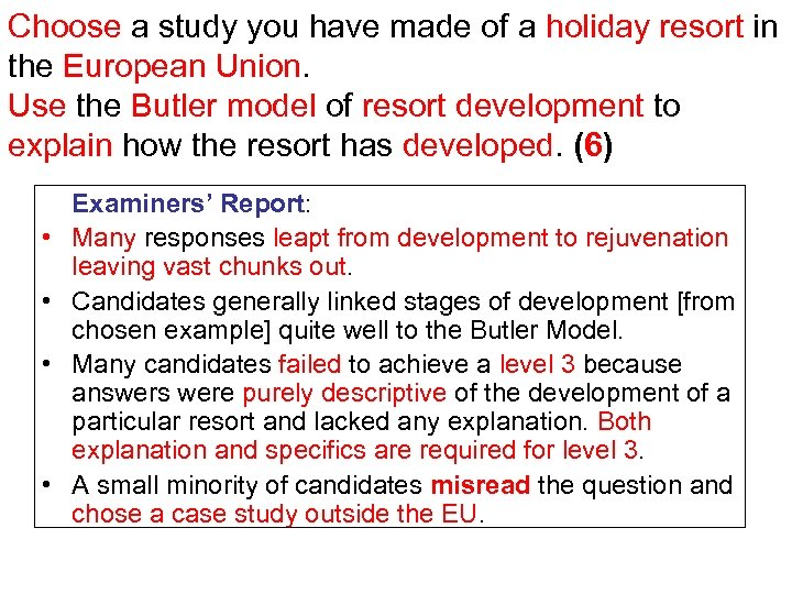 Choose a study you have made of a holiday resort in the European Union.