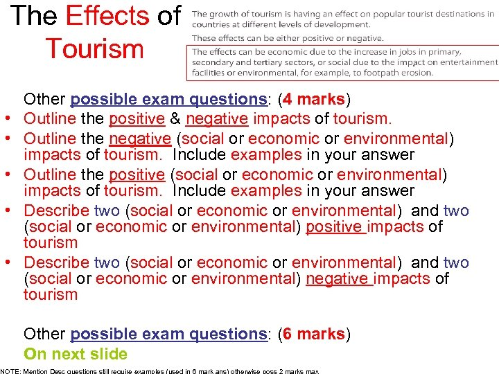 The Effects of Tourism • • • Other possible exam questions: (4 marks) Outline