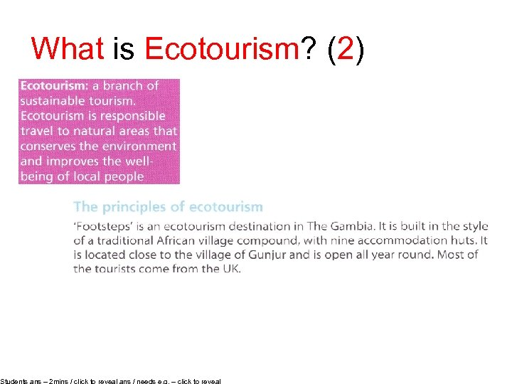 What is Ecotourism? (2) Students ans – 2 mins / click to reveal ans