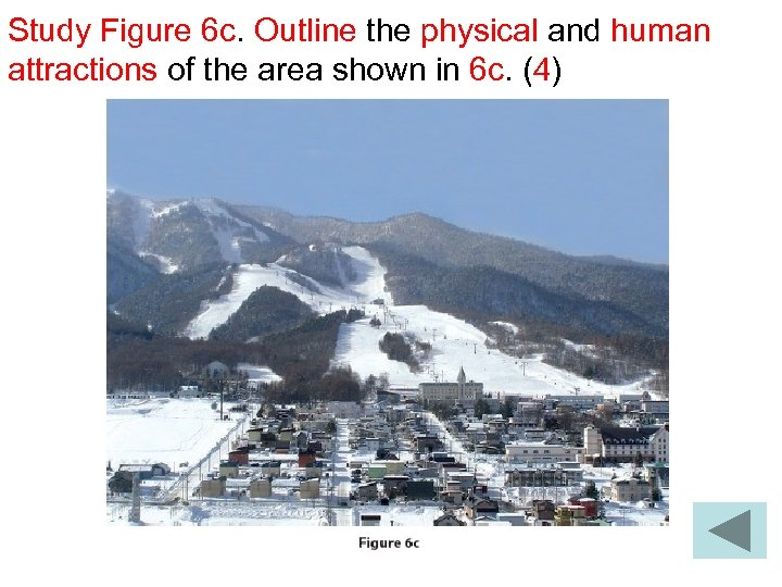 Study Figure 6 c. Outline the physical and human attractions of the area shown