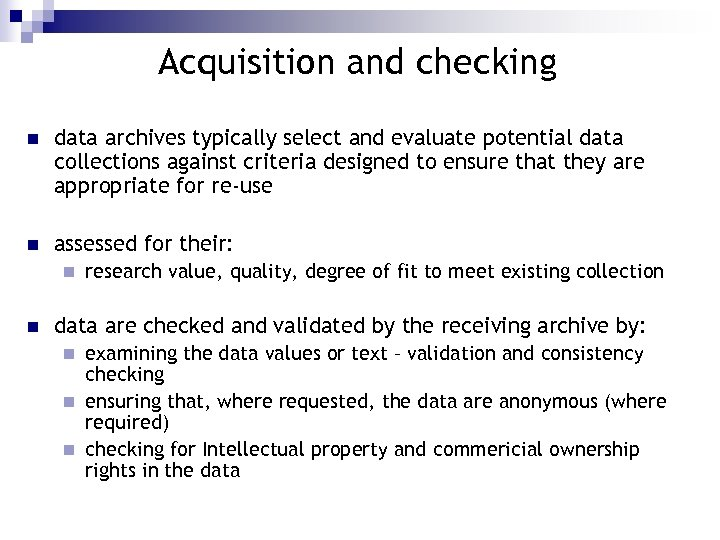Acquisition and checking n data archives typically select and evaluate potential data collections against