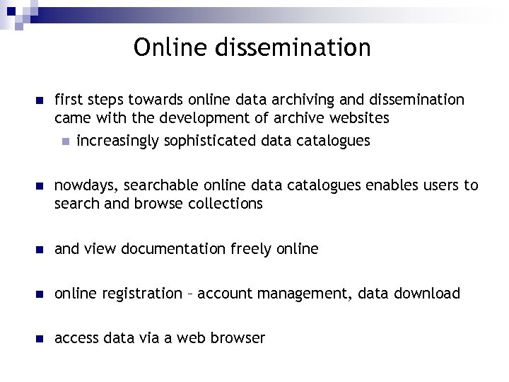 Online dissemination n first steps towards online data archiving and dissemination came with the
