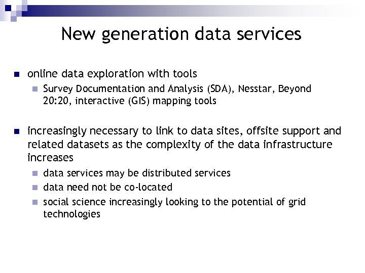 New generation data services n online data exploration with tools n n Survey Documentation