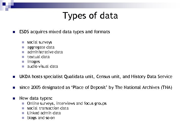 Types of data n ESDS acquires mixed data types and formats n n n