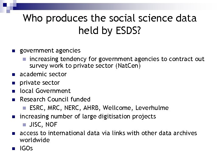Who produces the social science data held by ESDS? n n n n government