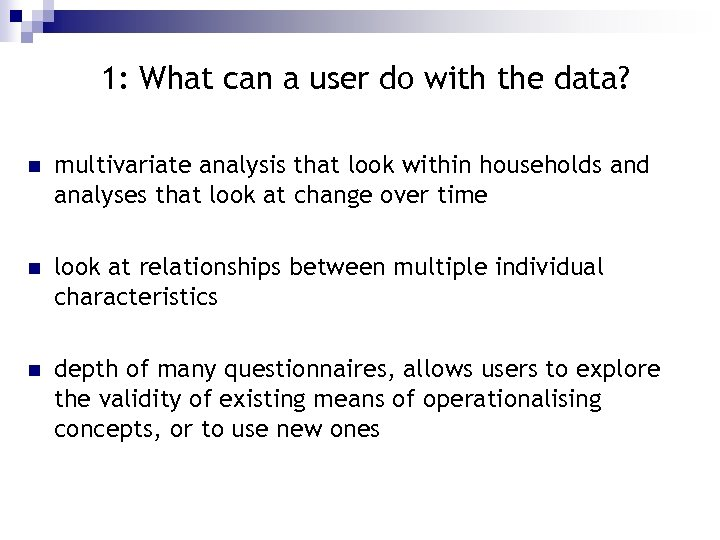 1: What can a user do with the data? n multivariate analysis that look