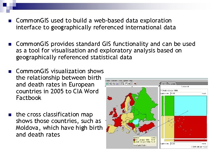 n Common. GIS used to build a web-based data exploration interface to geographically referenced