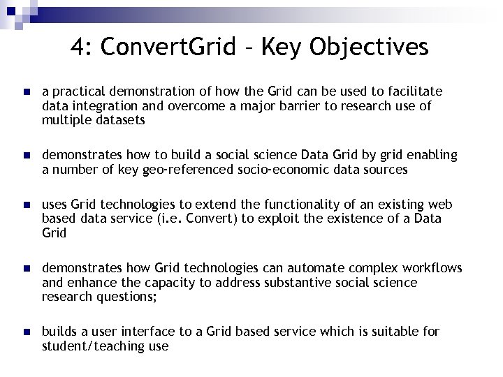 4: Convert. Grid – Key Objectives n a practical demonstration of how the Grid