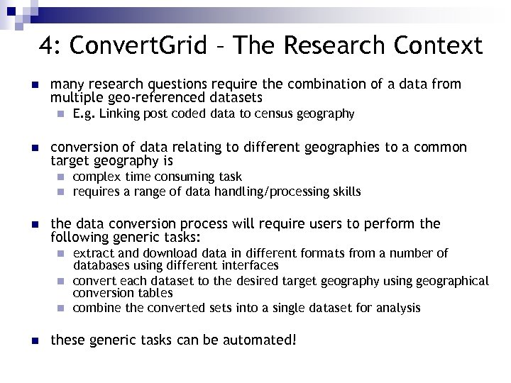4: Convert. Grid – The Research Context n many research questions require the combination