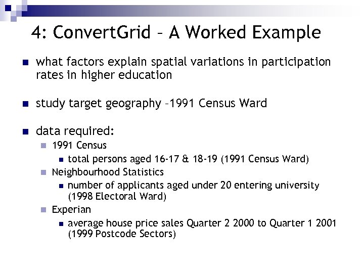 4: Convert. Grid – A Worked Example n what factors explain spatial variations in