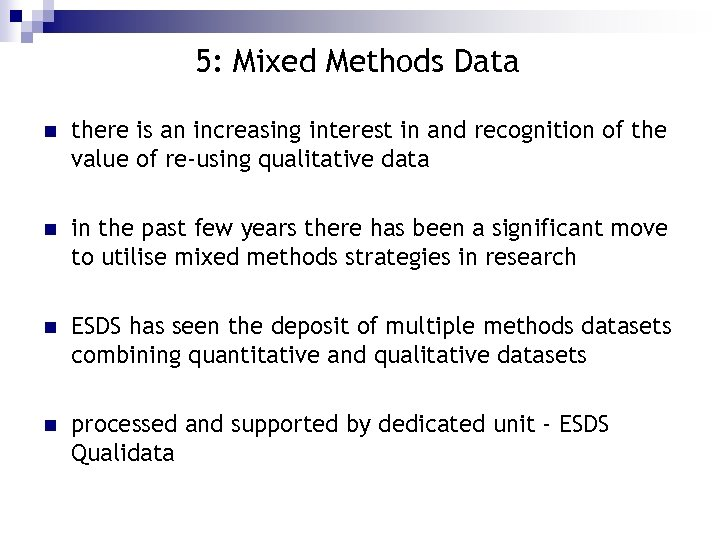 5: Mixed Methods Data n there is an increasing interest in and recognition of