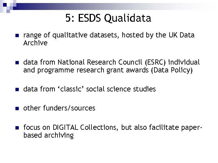 5: ESDS Qualidata n range of qualitative datasets, hosted by the UK Data Archive
