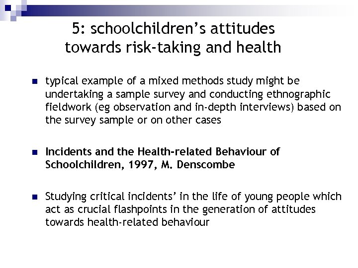 5: schoolchildren's attitudes towards risk-taking and health n typical example of a mixed methods