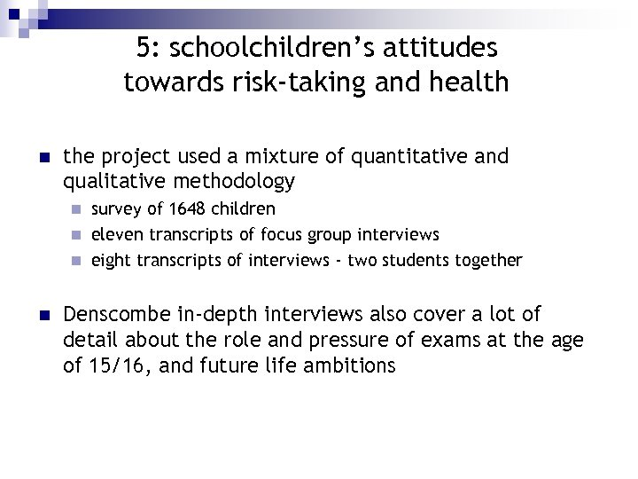 5: schoolchildren's attitudes towards risk-taking and health n the project used a mixture of