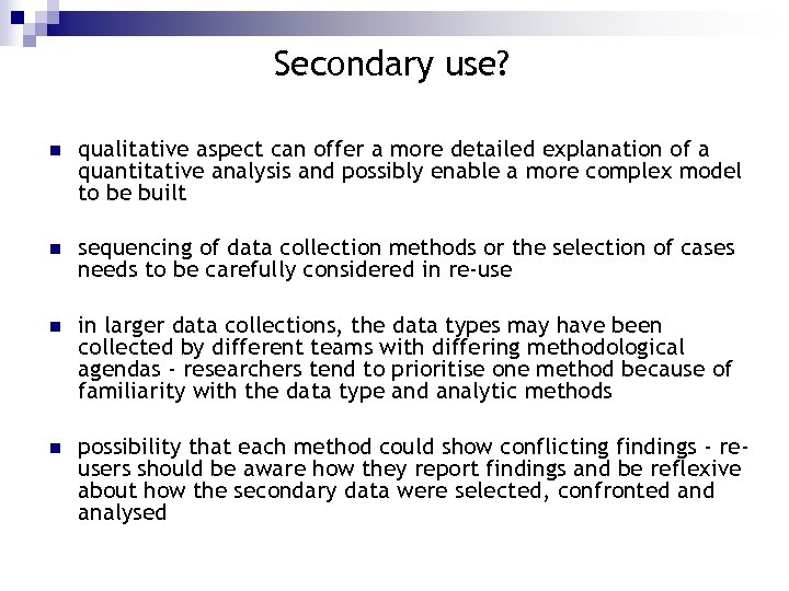Secondary use? n qualitative aspect can offer a more detailed explanation of a quantitative