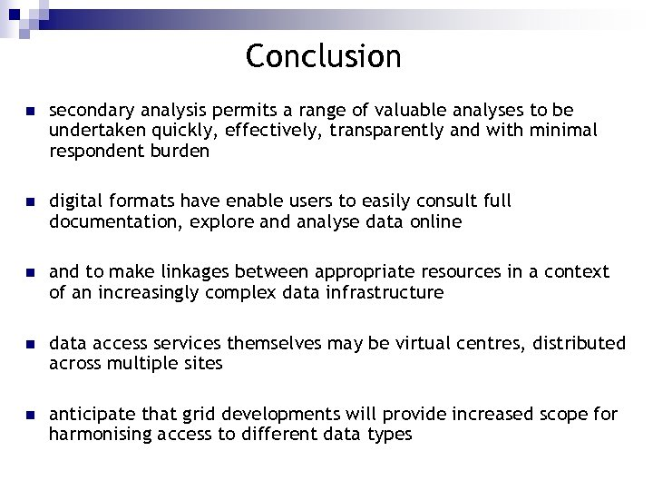 Conclusion n secondary analysis permits a range of valuable analyses to be undertaken quickly,
