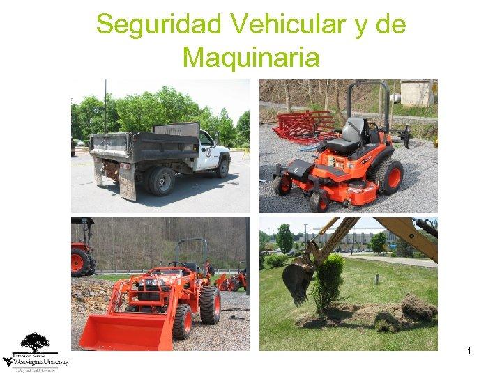 Seguridad Vehicular y de Maquinaria 1