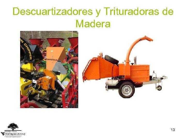 Descuartizadores y Trituradoras de Madera 13