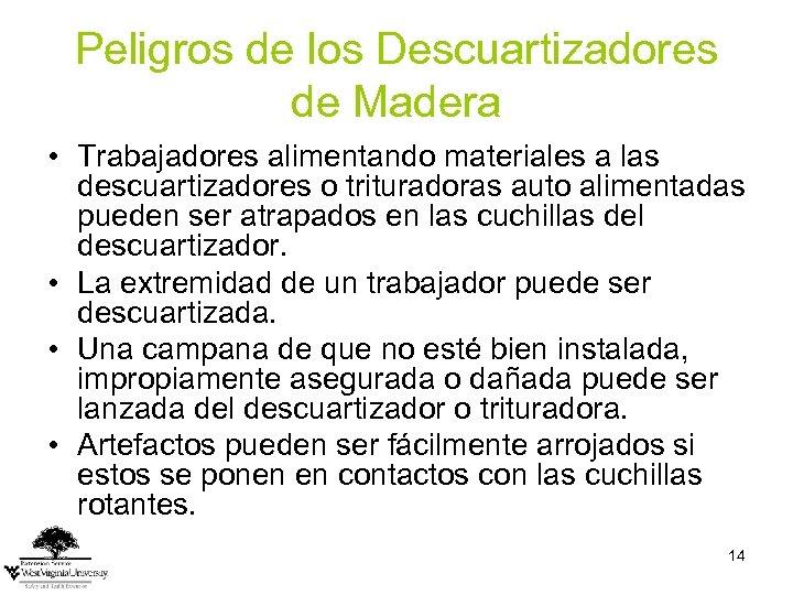 Peligros de los Descuartizadores de Madera • Trabajadores alimentando materiales a las descuartizadores o
