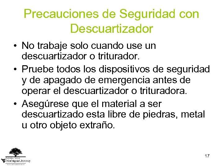 Precauciones de Seguridad con Descuartizador • No trabaje solo cuando use un descuartizador o
