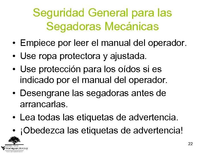 Seguridad General para las Segadoras Mecánicas • Empiece por leer el manual del operador.
