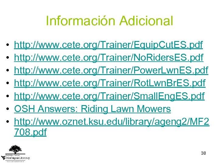 Información Adicional • • http: //www. cete. org/Trainer/Equip. Cut. ES. pdf http: //www. cete.