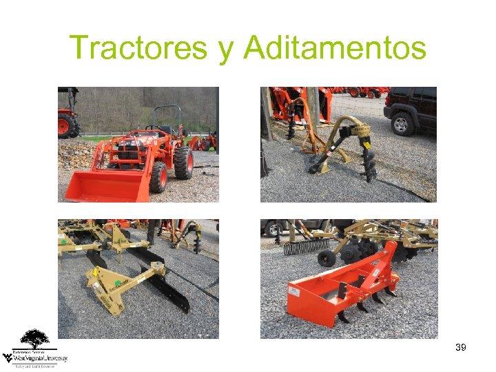 Tractores y Aditamentos 39