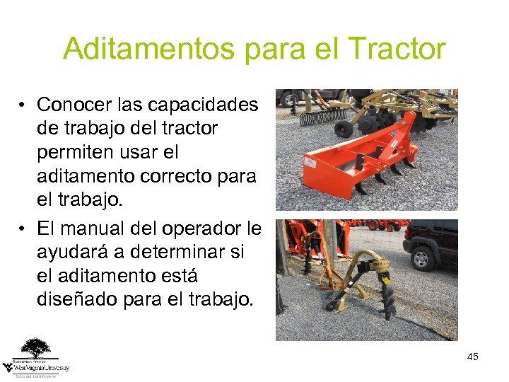Aditamentos para el Tractor • Conocer las capacidades de trabajo del tractor permiten usar