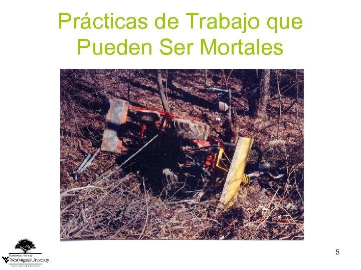 Prácticas de Trabajo que Pueden Ser Mortales 5