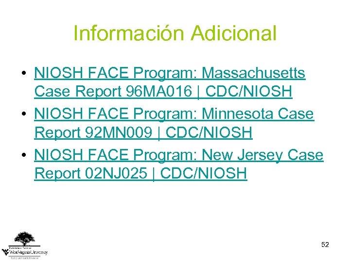 Información Adicional • NIOSH FACE Program: Massachusetts Case Report 96 MA 016 | CDC/NIOSH