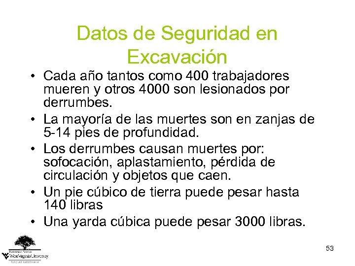 Datos de Seguridad en Excavación • Cada año tantos como 400 trabajadores mueren y