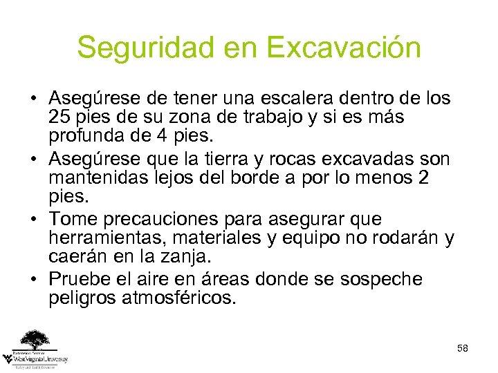 Seguridad en Excavación • Asegúrese de tener una escalera dentro de los 25 pies