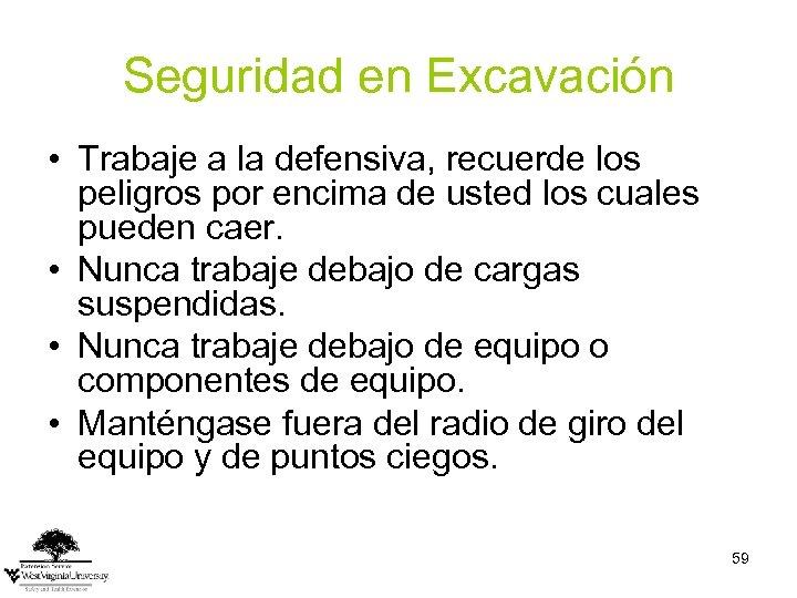Seguridad en Excavación • Trabaje a la defensiva, recuerde los peligros por encima de