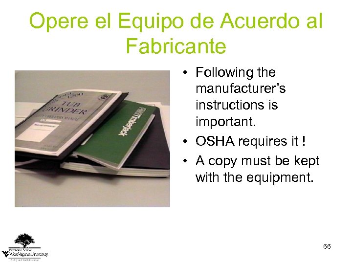 Opere el Equipo de Acuerdo al Fabricante • Following the manufacturer's instructions is important.