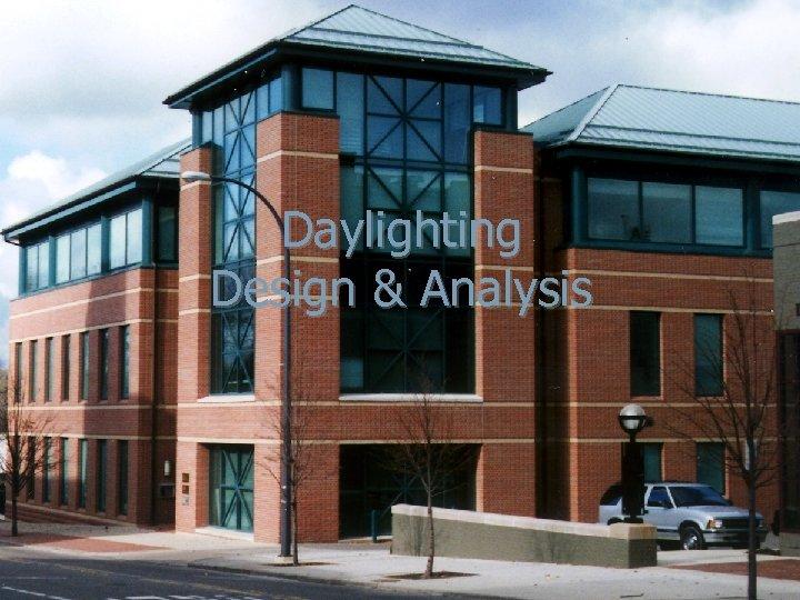 Daylighting Design & Analysis