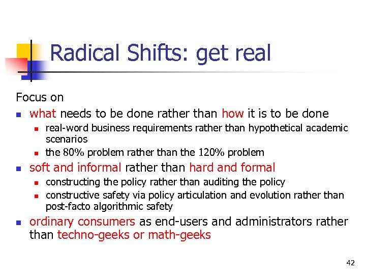 Radical Shifts: get real Focus on n what needs to be done rather than