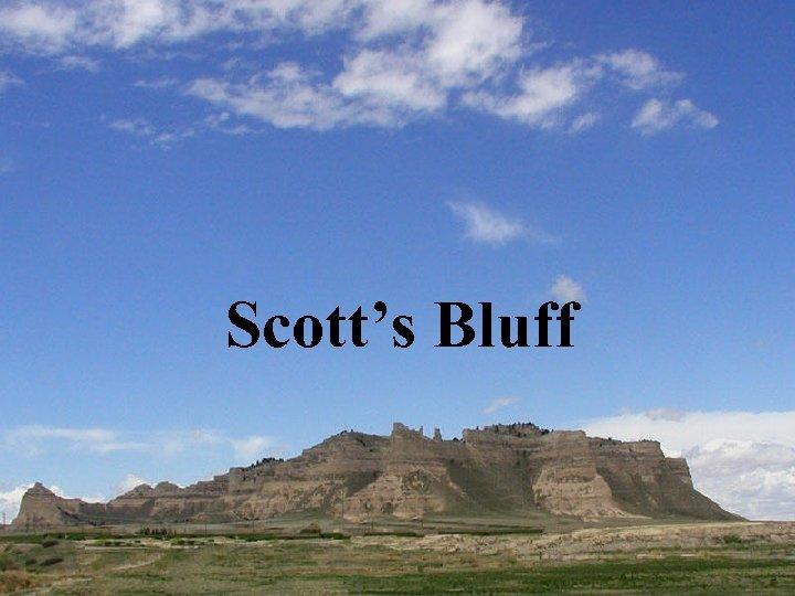 Scott's Bluff