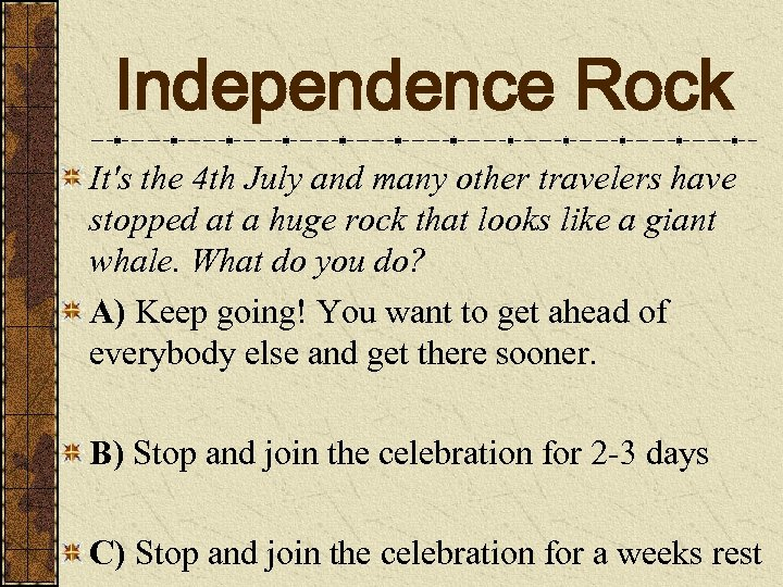 Independence Rock It's the 4 th July and many other travelers have stopped at