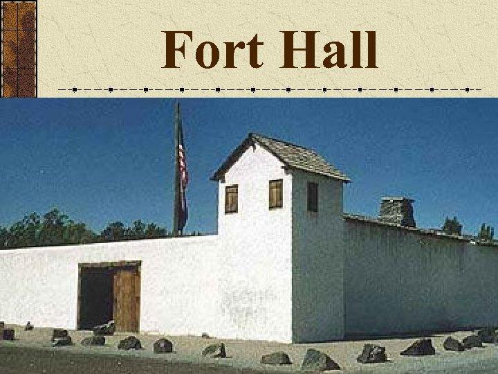 Fort Hall
